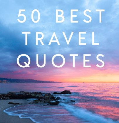 50 Perfect Travel Quotes For Your Instagram Posts..