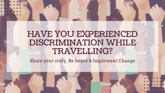 Have you experienced discrimination while travelling_