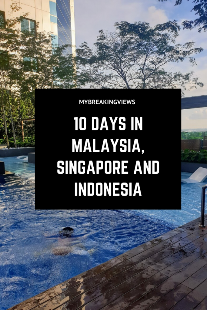 Travel Malaysia, Singapore and Indonesia in 10 Day