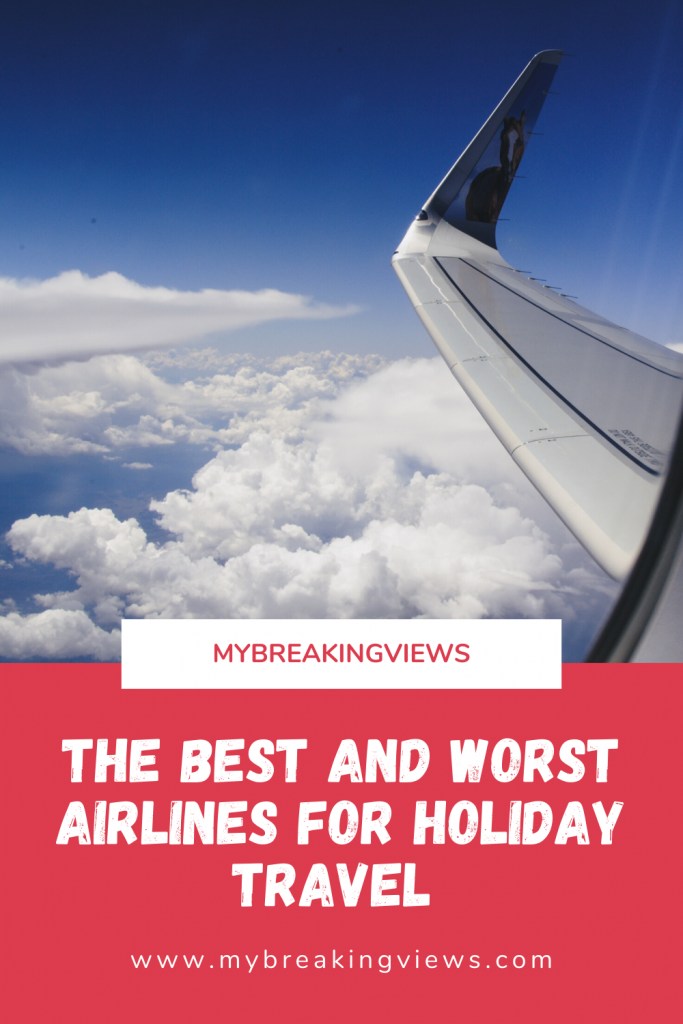 THE BEST AND WORST AIRLINES FOR HOLIDAY TRAVEL