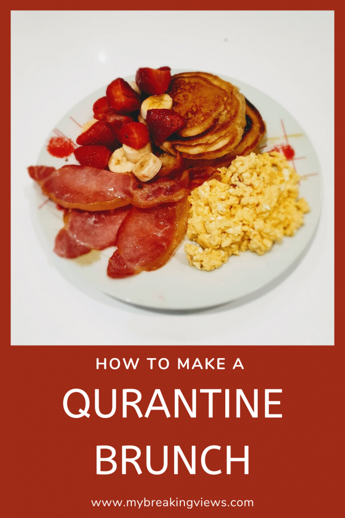How to Make your own Quarantine Brunch