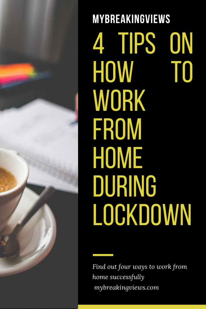Working From Home Successfully During LockDown Tips